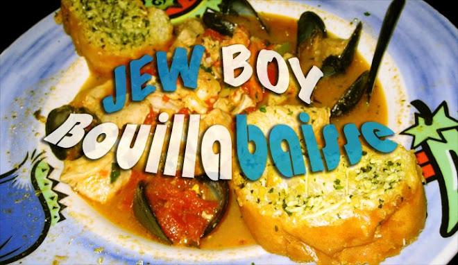 Jew Boy Bouillabaisse