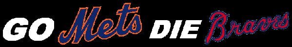 GO METS DIE BRAVES