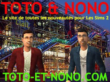 TOTO et NONO Le site de toutes les nouveauts pour vos Sims