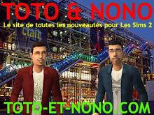 TOTO et NONO Le site de toutes les nouveautés pour vos Sims