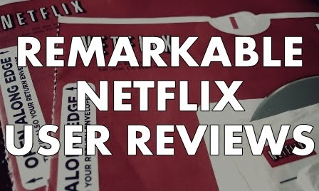 Remarkable Netflix User Reviews
