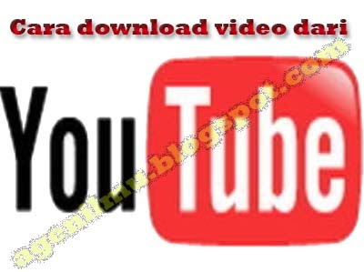 Cara Cara Download Video Dari Youtube