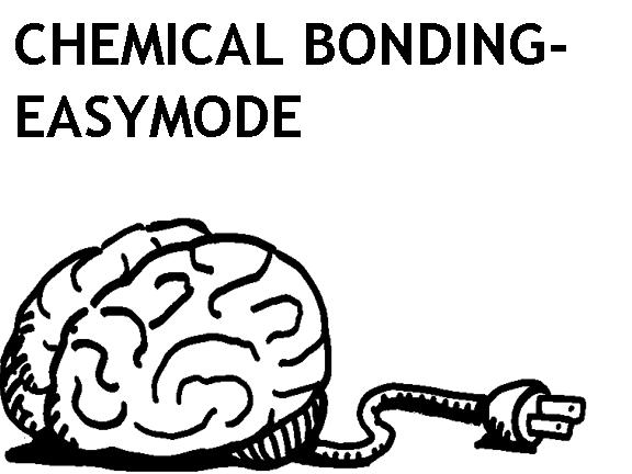 Chemical Bonding - Easymode