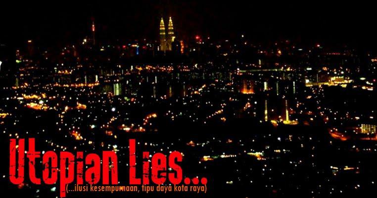 Utopian Lies.. (..ilusi kesempurnaan, tipu daya kota raya)