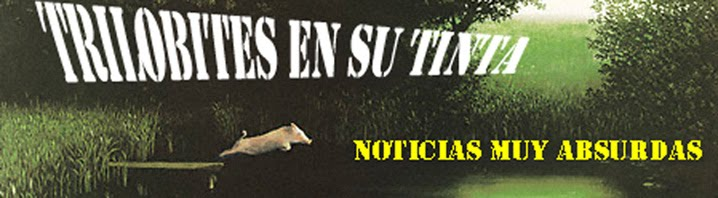 TRILOBITES EN SU TINTA (noticias absurdas)