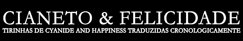Cianeto & Felicidade