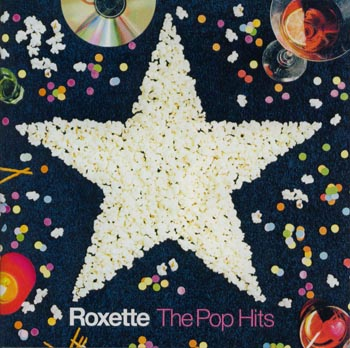 Roxette's Greatest Hits Don't Bore Us Get To The Chorus