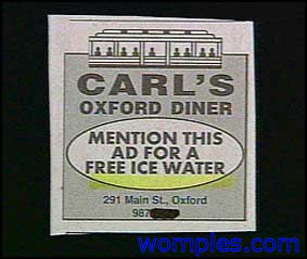 really stupid ads free iced water at carl's oxford diner