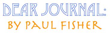 Dear Journal: By Paul Fisher