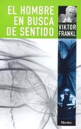 Viktor Frankl - El hombre en busca de sentido