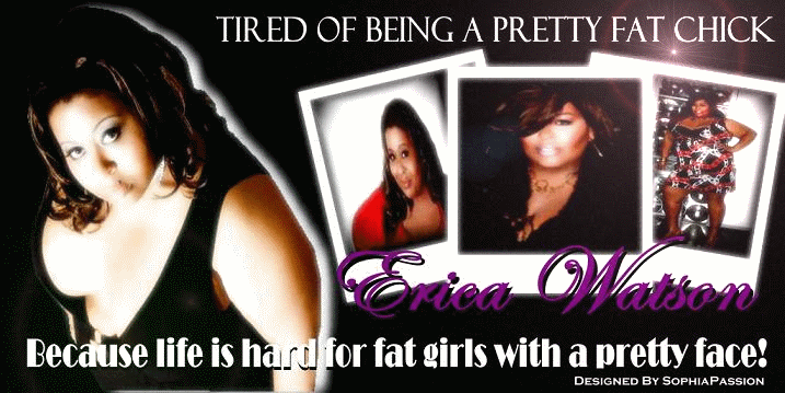 Tired of Being A Pretty Fat Chick