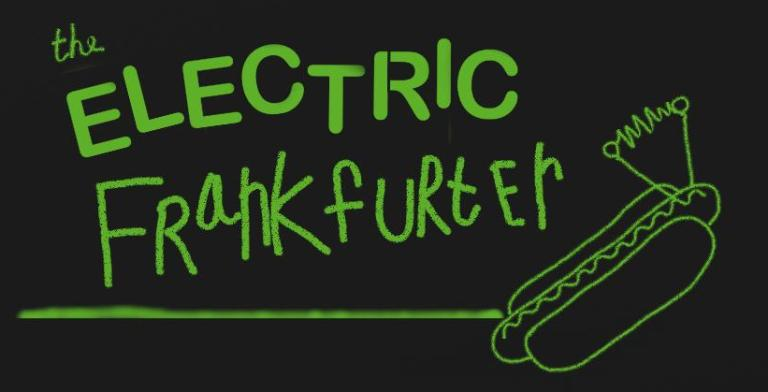The Electric Frankfurter