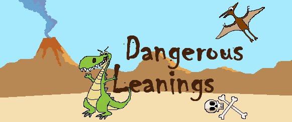 Dangerous Leanings