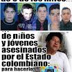 """La imagen de 6 niños y jóvenes víctimas del ejército colombiano.  El Ejército, para sus montajes llamados """"falsos positivos"""", secuestra a niños y jóvenes pobres, los asesina, y los mediatiza como """"guerrilleros muertos en combate""""... Difúndala"""