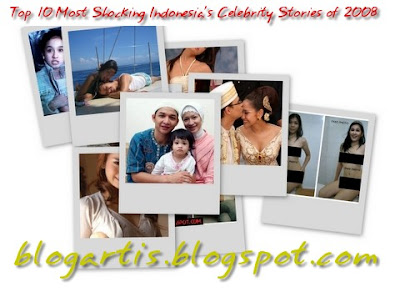 Top 10 Most Shocking Indonesia's Celebrity Stories of 2008