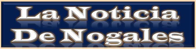 La Noticia de Nogales