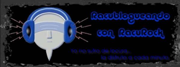 Racublogueando con RacuRock
