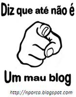 """""""Diz que até não é um mau blog"""""""