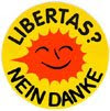 Libertas? Nein Danke