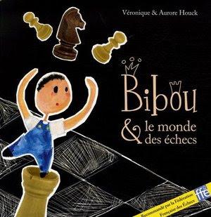 Bibou et le monde des échecs - un excellent ouvrage de Véronique Houck