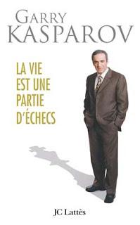La vie est une partie d'échecs de Garry Kasparov