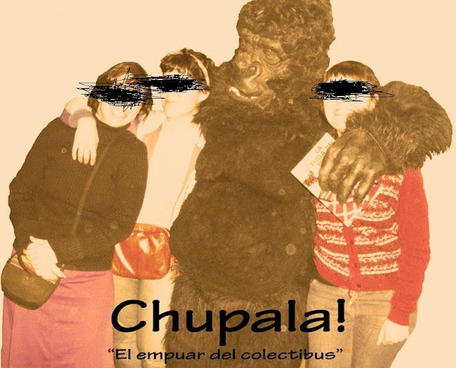 Chupala!