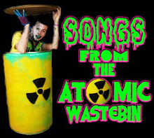 SONGS FROM THE ATOMIC WASTEBIN