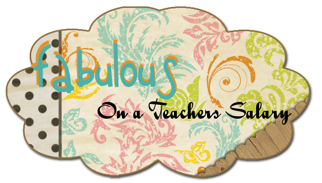 Fabulous on a Teachers Salary