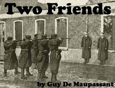 "two friends by guy de maupassant summary Two friends by guy de maupassant summary ""the horla"" by guy de maupassant guy de maupassant's short story ""the horla"" is a great example of the notion that art sometimes imitates life in 1887, while battling the end stages of syphilis and institutionalized for insanity, de maupassant's last story ""the horla"" was published in."