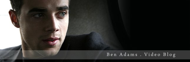 Ben Adams Video Blog