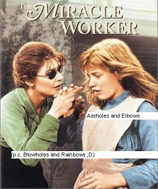 Assholes and Elbows (p.c. Blowholes and Rainbows ;D)