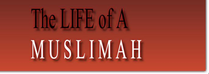 The Life Of A Muslimah
