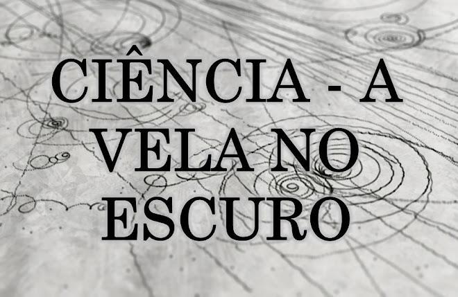 Ciência - A vela no escuro