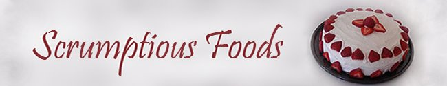 Scrumptious Foods