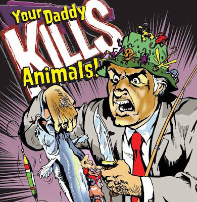 Your daddy kills animals