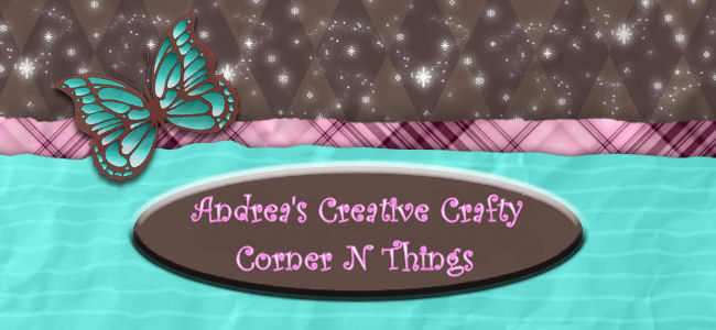Andrea's Creative Crafty Corner N Things