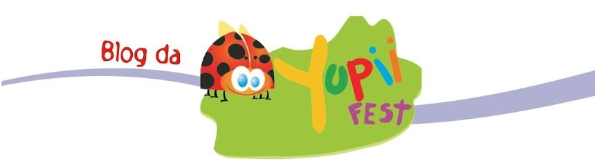 Blog da Yupii Fest