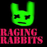 raging rabbits