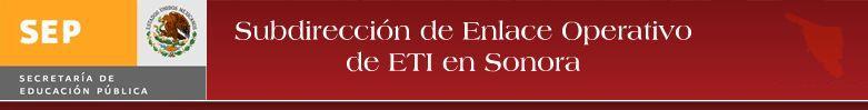 Subdireccion de Enlace Operativo E.T.I. en Sonora