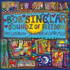House music bob sinclar soundz of freedom 2007 for House music 2007