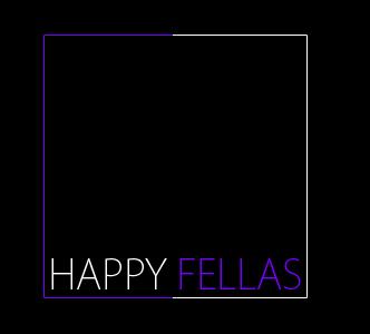 Happy Fellas