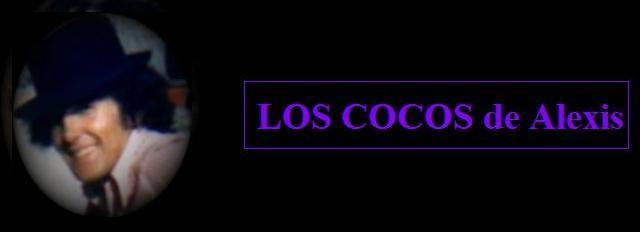LOS COCOS de Alexis
