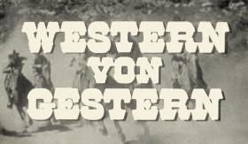 Western von Gestern (Westerns of Yesteryear)