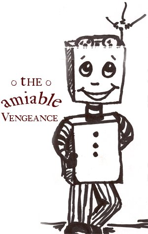 The Amiable Vengeance