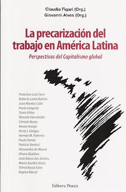 La Precarización del Trabajo en América Latina. Perspectivas del Capitalismo Global