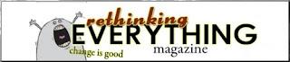 Rethinking Everything Magazine
