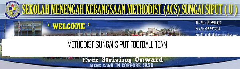 METHODIST SUNGAI SIPUT FOOTBALL TEAM