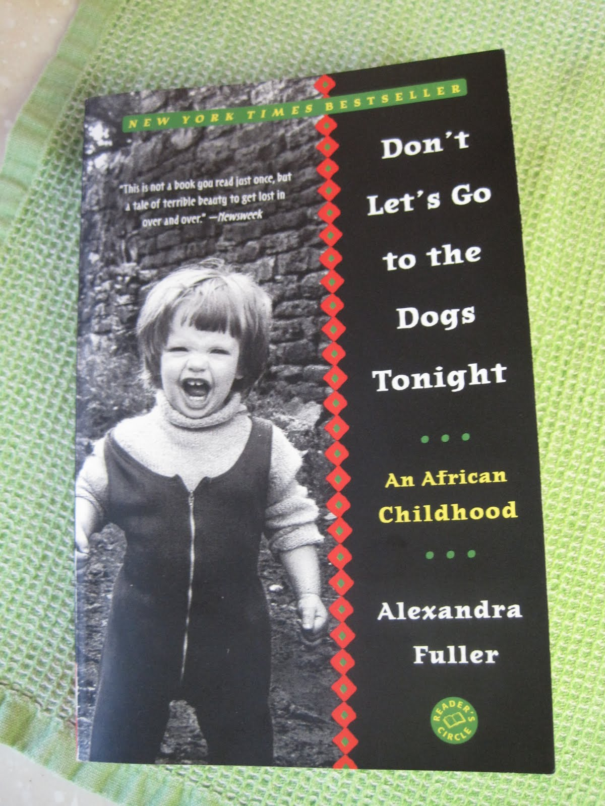 dont lets go to the dogs In don't let's go to the dogs tonight, alexandra fuller remembers her african childhood with candor and sensitivity though it is a diary of an unruly life in an.