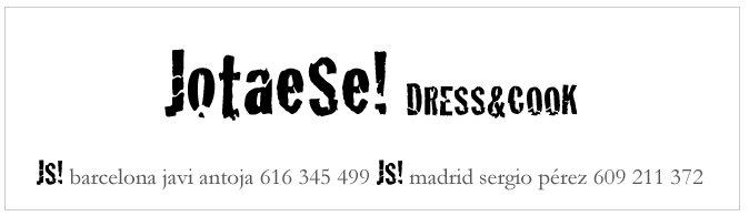 jotaese! (bcn) javi@latilde.es (madrid) info@chefslab.com