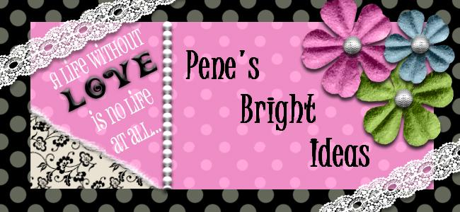 Pene's bright ideas